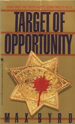 TARGET OF OPPORTUNITY By MAX BYRD Bantam Books PB 1988 1991 1st $2.99