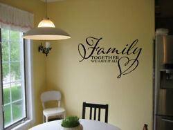 FAMILY TOGETHER WE HAVE IT ALL VINYL WALL DECAL WORDS LETTERING QUOTE STICKER $12.50
