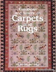 EUROPEAN AND AMERICAN CARPETS AND RUGS by Faraday Coffee Table Reference HC $15.00