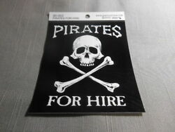 PIRATES FOR HIRE 4quot; x 4.5quot; Vinyl Skull Sticker Decal Indoor Outdoors Durable USA $3.25