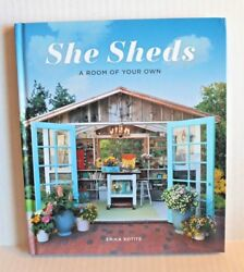 She Sheds : A Room of Your Own by Erika Kotite (2017 Hardcover Book)