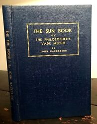 THE SUN BOOK OR THE PHILOSOPHER'S VADE MECUM - Hazelrigg 1st Ed 1916 HERMETIC