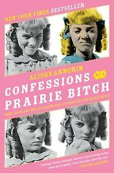 Confessions of a Prairie Bitch: How I Survived Nellie Oleson and Learned to Love