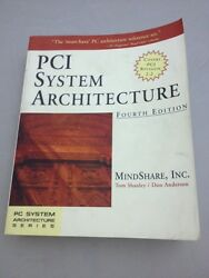 PC System Architecture: PCI System Architecture by Tom Shanley Inc. Staff MindS $7.19