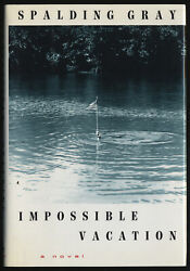 Spalding GRAY Impossible Vacation First Edition 1992 $25.00