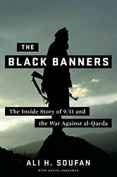 NEW - The Black Banners: The Inside Story of 911 and the War Against al-Qaeda