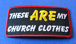 THESE ARE MY CHURCH CLOTHES (RED BORDER) CHRISTIAN RELIGIOUS BIKER IRON ON PATCH