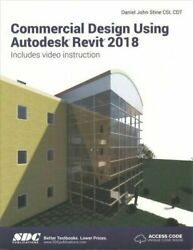 Commercial Design Using Autodesk Revit 2018 by Daniel Stine 2017 Paperback