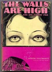 Joseph VAN RAALTE  The Walls Are High and She Is Very Far First Edition 1931