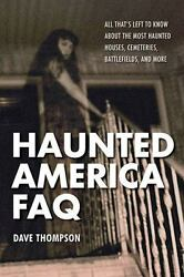 NEW Haunted America FAQ : All Thats Left to Know about the Most Haunted Houses