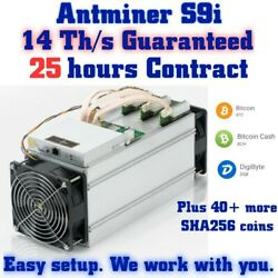 25 hrs Antminer S9i 14+ Ths Contract for BTCBCH & any SHA256 coin. $6.95
