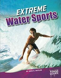 NEW - Extreme Water Sports (Sports to the Extreme) by Butler Erin K.