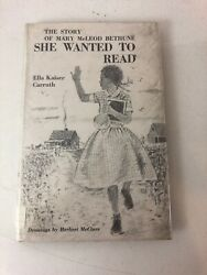 Story of Mary McLeod Bethune : She Wanted to Read - Ella Kaiser Carruth (1966)