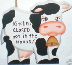 Rustic quot;Kitchen Closed Not in the MOOOD quot; COW cute Country Home Decor $5.75