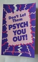 Dont Let Them Psych You Out! by George D. Zgourides 1993 Paperback $2.00