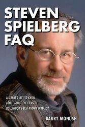 NEW Steven Spielberg FAQ All Thats Left to Know about the Film of Hollywood Book