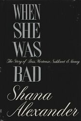 When She Was Bad: The Story of Bess Hortense... by Shana Alexander (Hardcover)
