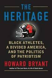 The Heritage: Black Athletes a Divided America and the Politics of Patriotism