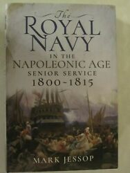 The Royal Navy in the Napoleonic Age: Senior Service 1800–1815 $29.99