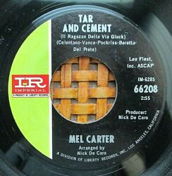 Hear Mel Carter 45 RPM on Imperial 1966 Tar and Cement (Northern Soul) VG++ $8.99