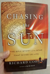 Chasing the Sun : The Epic Story of the Star That Gives Us Life by Richard... $6.99