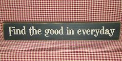 quot;FIND THE GOOD IN EVERYDAYquot; Primitive Rustic Country Wood Block Sign Home Decor $8.95