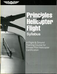 Principles of Helicopter Flight Syllabus: A Flight amp; Ground Training Course fo.. $15.00