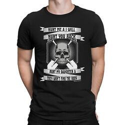 Hurt Me Hurt My Daughter Mens Funny T Shirt Clearance Sale Fathers Day Gift Body GBP 4.99