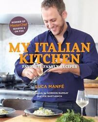My Italian Kitchen: Favorite Family Recipes from the Winner of MasterChef Season $44.78