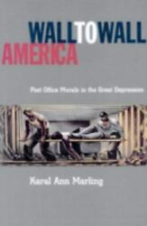Wall to Wall America: Post Office Murals in the Great Depression $19.81