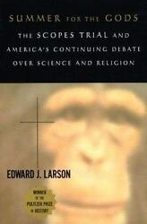 Summer for the Gods : The Scopes Trial and America#x27;s Continuing Debate over... $4.70