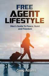 Free Agent Lifestyle Men Guide To Peace Quiet And Freedom Paperback Motivational $16.64