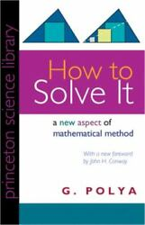 How to Solve It: A New Aspect of Mathematical Method Princeton Science Library