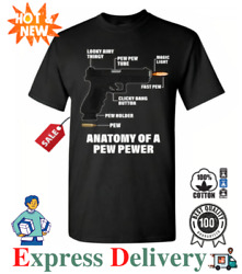 Anatomy Of A Pew Pewer T Shirt For Men Meme Gun Right 2nd Amendment Tee Gifts $21.95