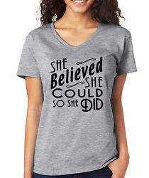SHE BELIEVED SHE COULD SO SHE DID cute quote inspiration Women's V-Neck T-Shirt