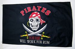 Pirates For Hire Will Work For Rum Flag 3#x27; X 5#x27; Quality Fly Flag quot;USA Sellerquot; $10.95