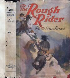 Robert Ames Bennet THE ROUGH RIDER 1925 NF G Dust Jacket FIRST EDITION