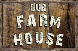 Our Farmhouse sign country farm distressed rustic home plaque wall decor $14.99