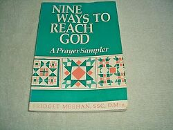 VNTG.NINE WAYS TO REACH GODA PRAYER SAMPLER by BRIDGET MEEHAN-1990-PAPERBACK $2.99