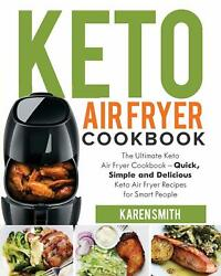 Keto Air Fryer Cookbook Fast Simple Delicious Recipe Cooking Guide Paperback New