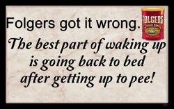 Folgers Wrong sign plaque gift coffee kitchen pee bed wall decor $13.99
