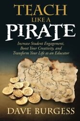 [P-D-F] Teach like a pirate : increase student engagement boost your creativity