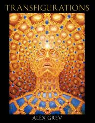 Transfigurations by Alex Grey (Paperback  softback)