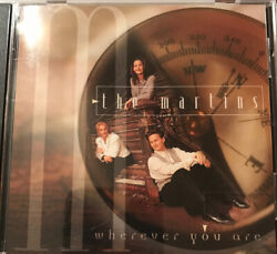 """The Martins : """"Wherever You Are """" Christian ✝️ Cd"""