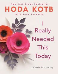I Really Needed This Today By  Hoda Kotb Words to Live By HARDCOVER NBC NEW 2019