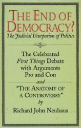 The End of Democracy? : The Judicial Usurpation of Politics (1997 Paperback)