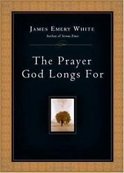 The Prayer God Longs for by James Emery White New $11.48