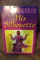 His Silhouette by Tami Rudkin 1996 -- Devotions for worship prayer reach out