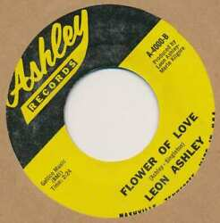 LEON ASHLEY Flower Of Love  Prayers Cant Reach Me 45 rpm $2.98