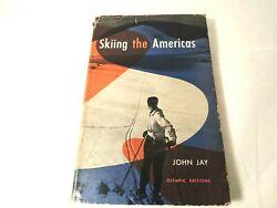 Skiing the Americas Signed & Inscribed John Jay 1st Printing 1947 Hardcover DJ